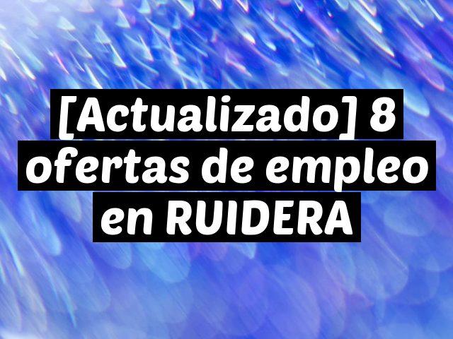 [Actualizado] 8 ofertas de empleo en RUIDERA