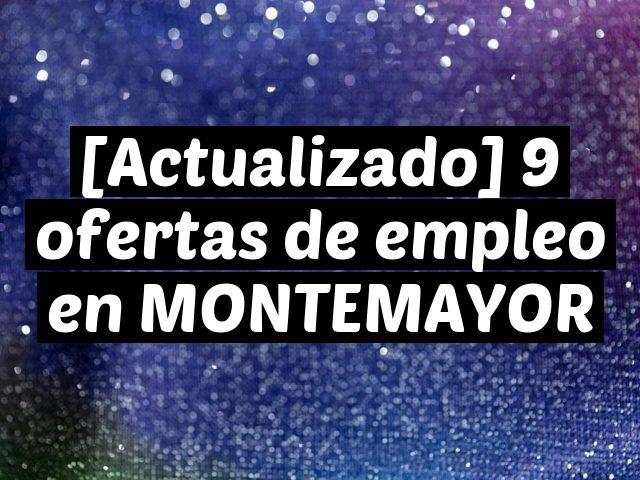 [Actualizado] 9 ofertas de empleo en MONTEMAYOR