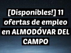 [Disponibles!] 11 ofertas de empleo en ALMODÓVAR DEL CAMPO