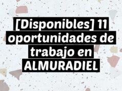 [Disponibles] 11 oportunidades de trabajo en ALMURADIEL
