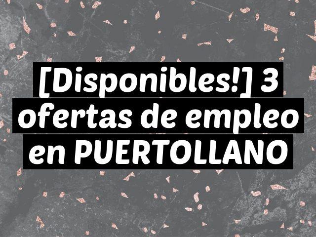 [Disponibles!] 3 ofertas de empleo en PUERTOLLANO