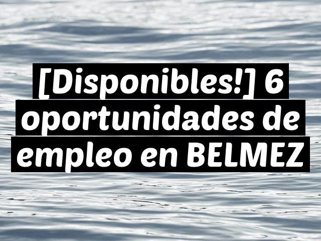 [Disponibles!] 6 oportunidades de empleo en BELMEZ