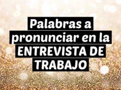 Palabras a pronunciar en la ENTREVISTA DE TRABAJO