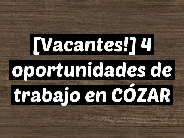 [Vacantes!] 4 oportunidades de trabajo en CÓZAR