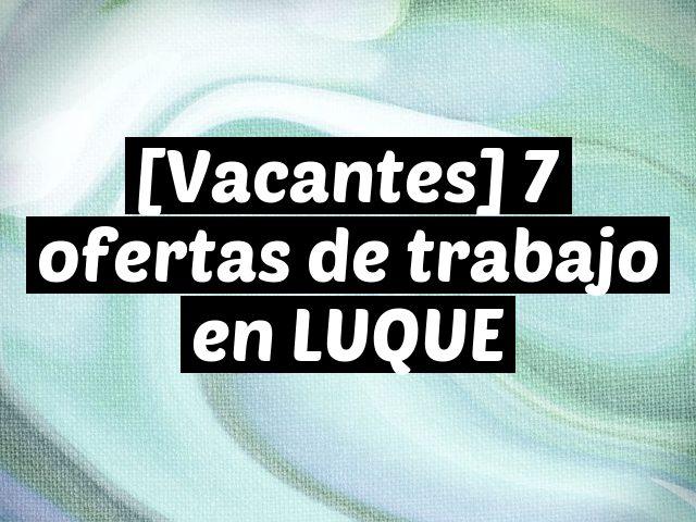 [Vacantes] 7 ofertas de trabajo en LUQUE