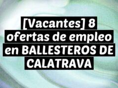 [Vacantes] 8 ofertas de empleo en BALLESTEROS DE CALATRAVA