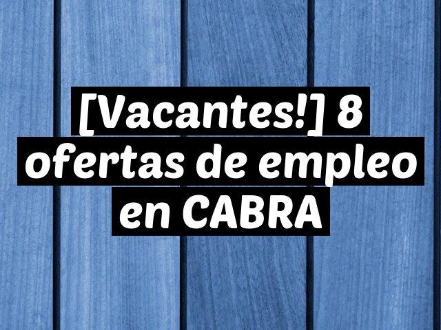[Vacantes!] 8 ofertas de empleo en CABRA